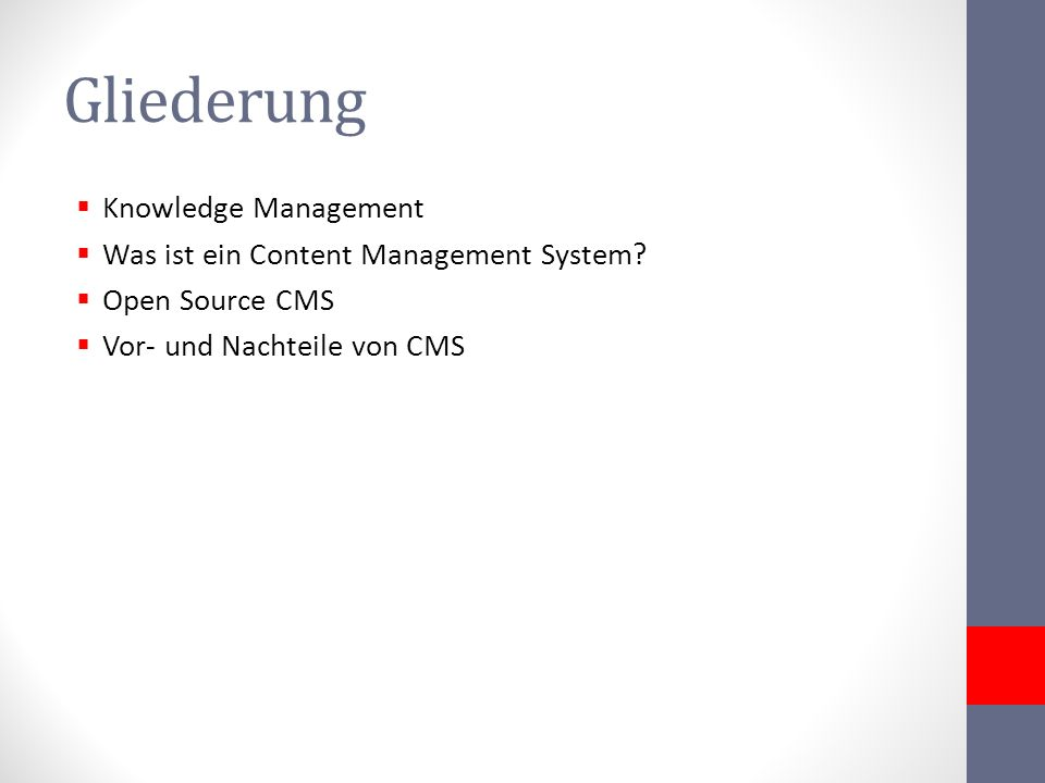 Gliederung Knowledge Management Was ist ein Content Management System