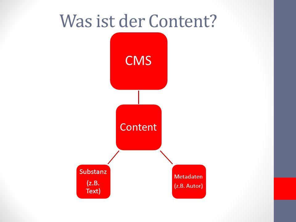 Was ist der Content CMS Content Substanz (z.B. Text) Metadaten
