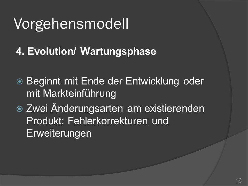 Vorgehensmodell 4. Evolution/ Wartungsphase
