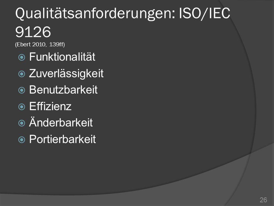 Qualitätsanforderungen: ISO/IEC 9126 (Ebert 2010, 139ff)