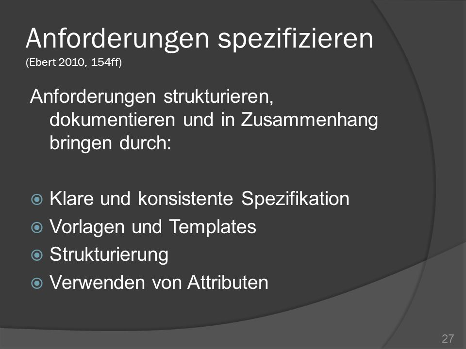 Anforderungen spezifizieren (Ebert 2010, 154ff)