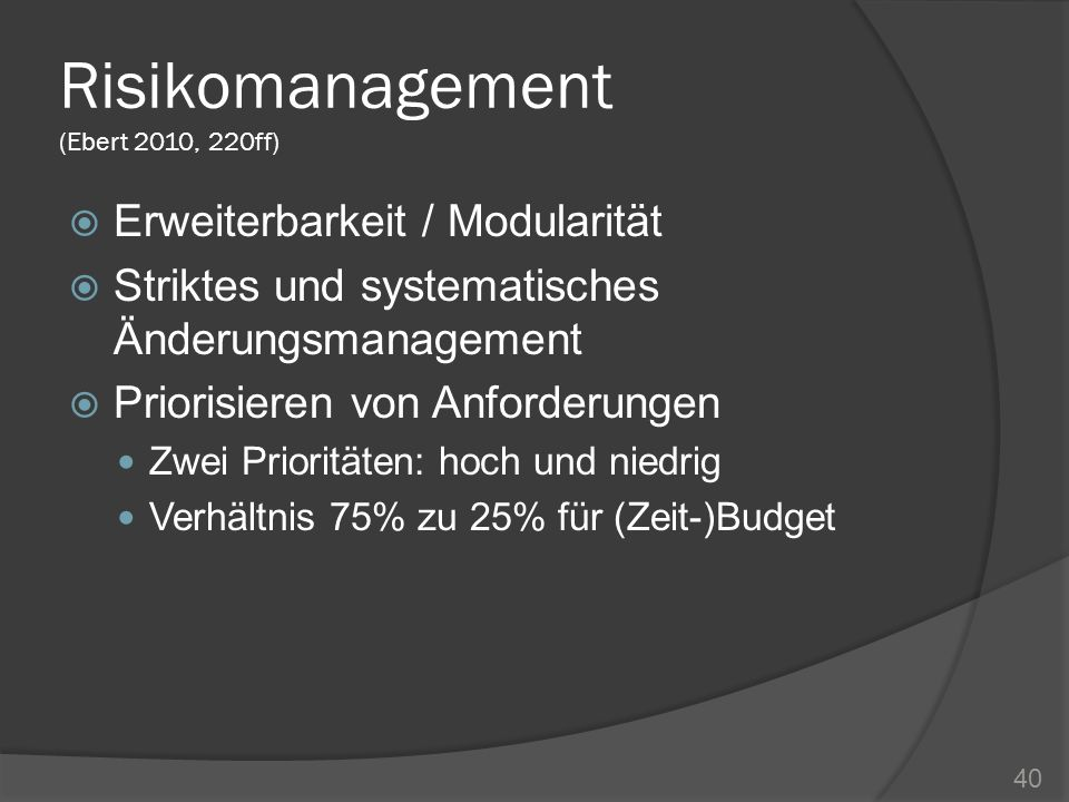 Risikomanagement (Ebert 2010, 220ff)