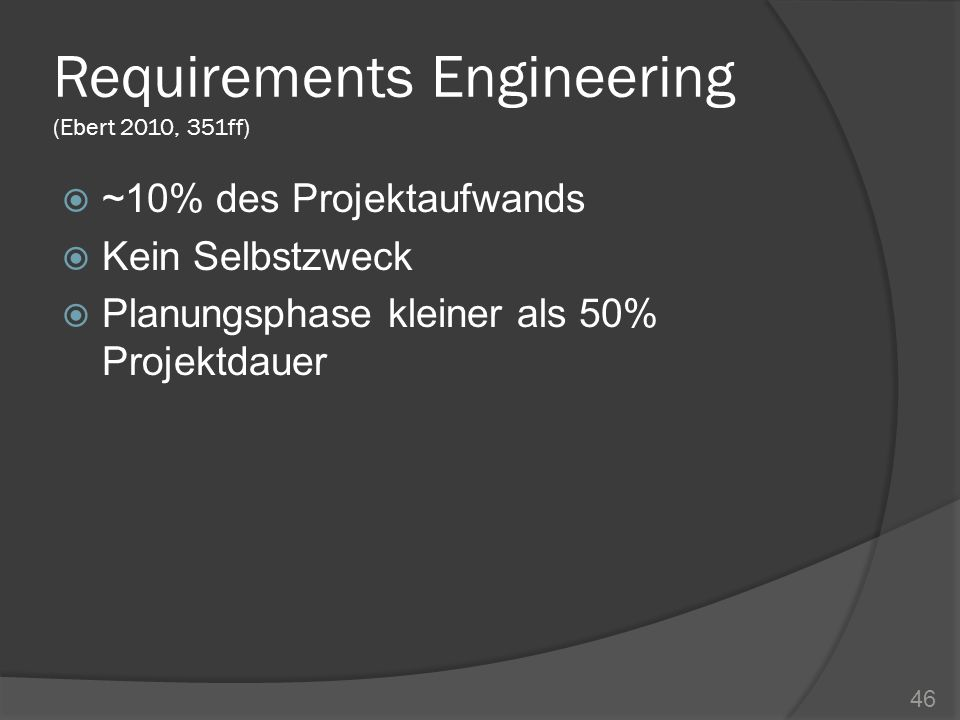Requirements Engineering (Ebert 2010, 351ff)