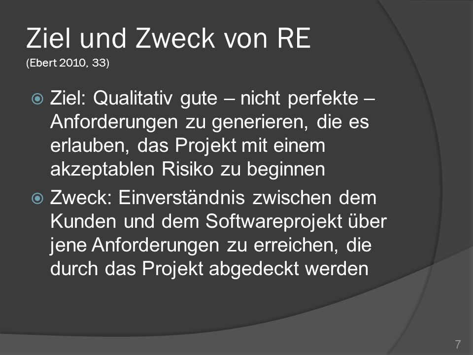 Ziel und Zweck von RE (Ebert 2010, 33)