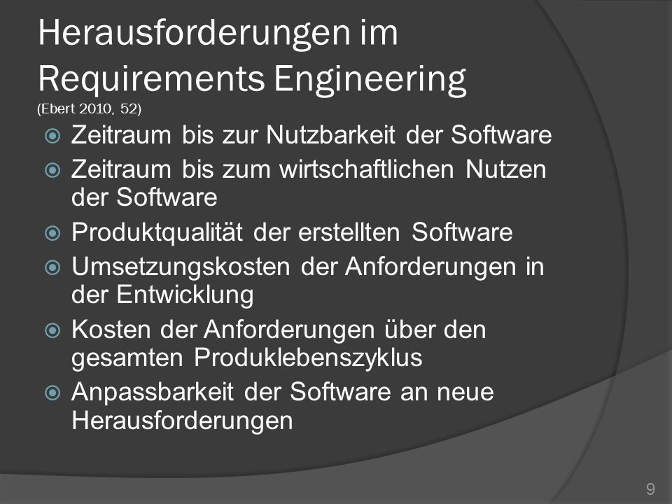 Herausforderungen im Requirements Engineering (Ebert 2010, 52)
