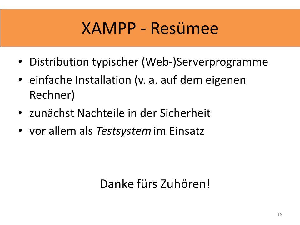 XAMPP - Resümee Danke fürs Zuhören!