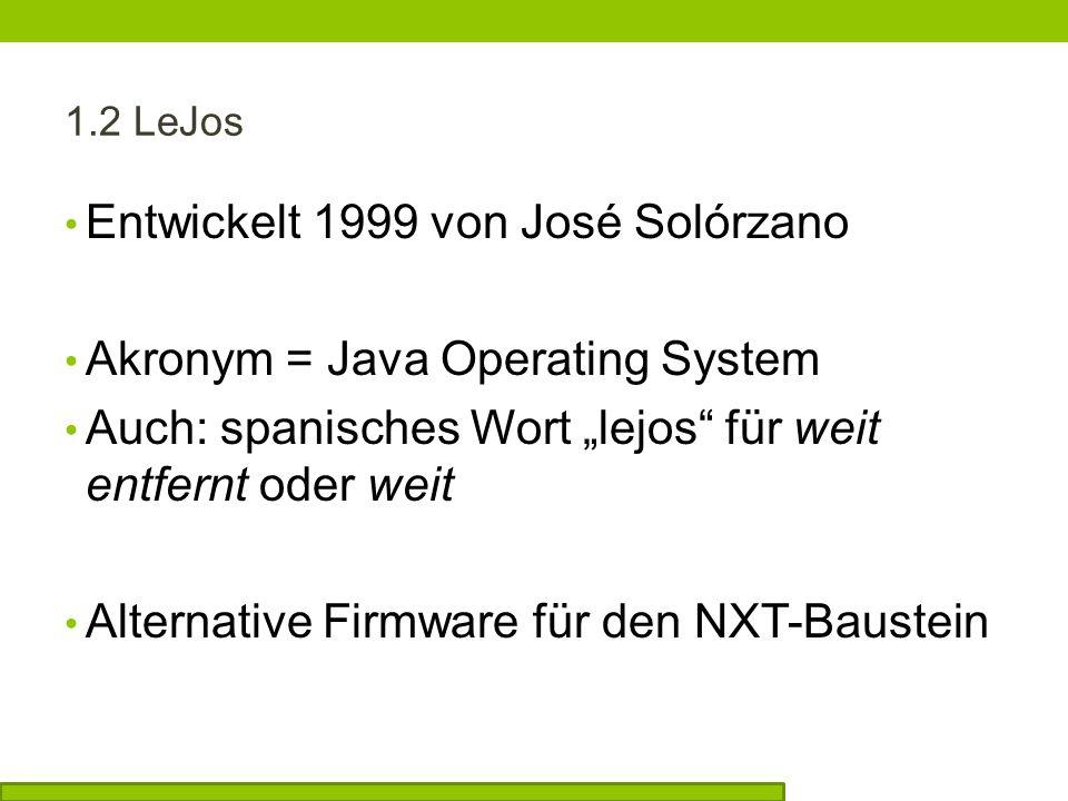 Entwickelt 1999 von José Solórzano Akronym = Java Operating System