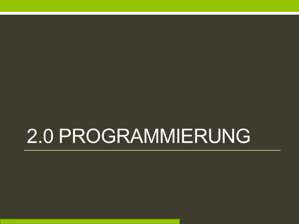 2.0 Programmierung