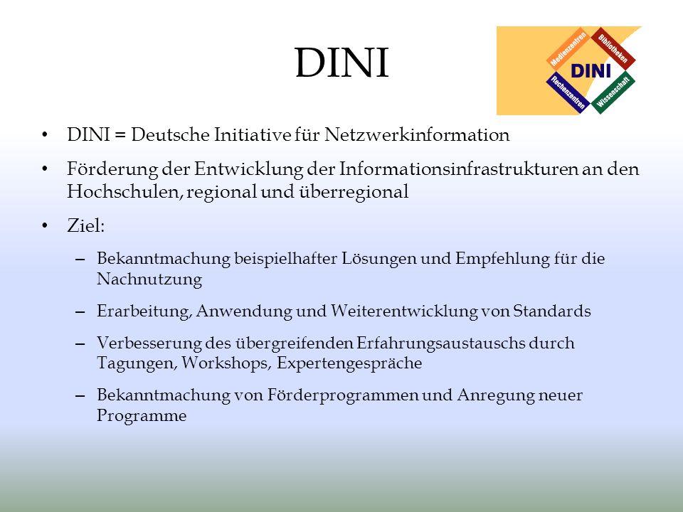 DINI DINI = Deutsche Initiative für Netzwerkinformation