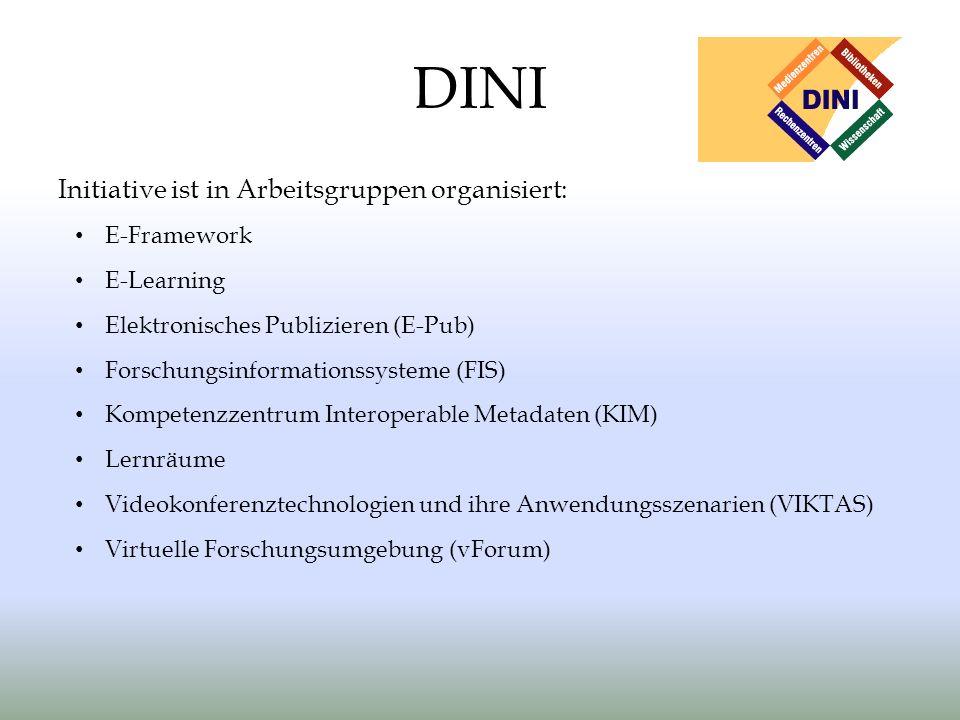 DINI Initiative ist in Arbeitsgruppen organisiert: E-Framework
