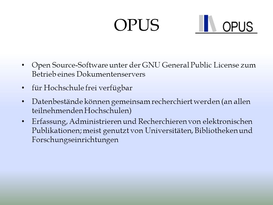 OPUS Open Source-Software unter der GNU General Public License zum Betrieb eines Dokumentenservers.