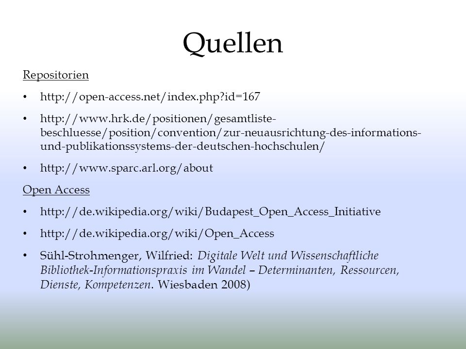 Quellen Repositorien. http://open-access.net/index.php id=167.
