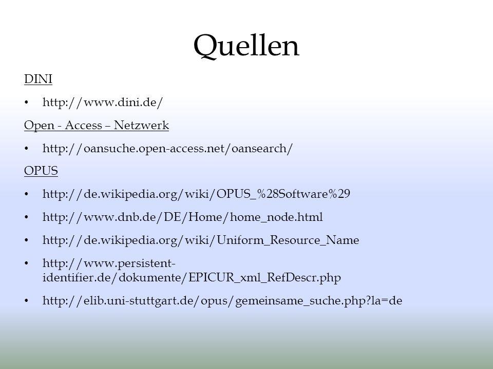 Quellen DINI http://www.dini.de/ Open - Access – Netzwerk