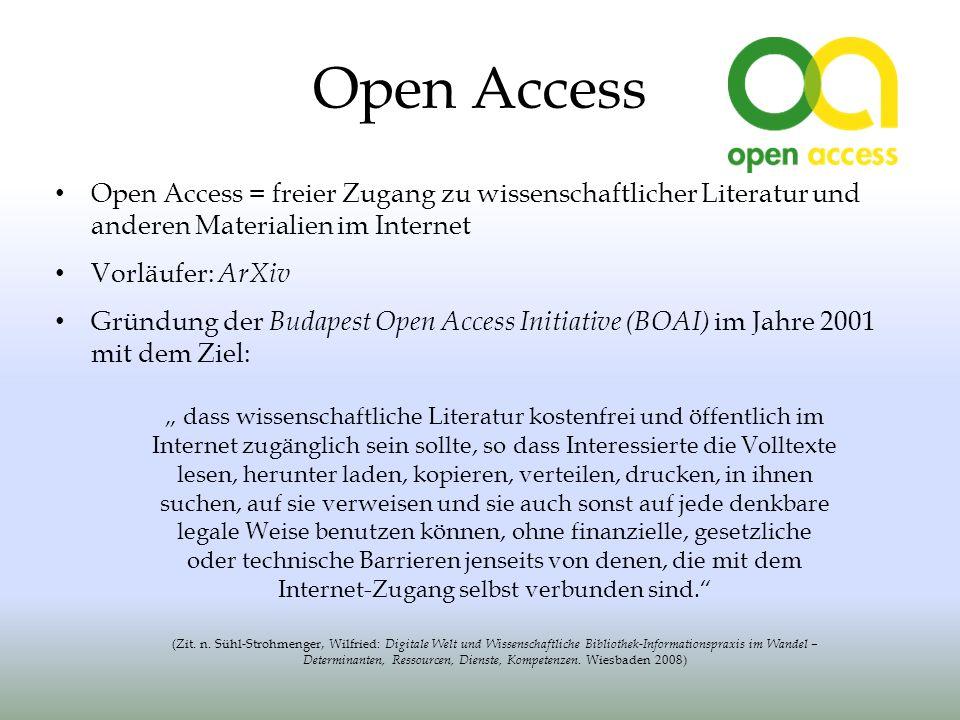 Open Access Open Access = freier Zugang zu wissenschaftlicher Literatur und anderen Materialien im Internet.