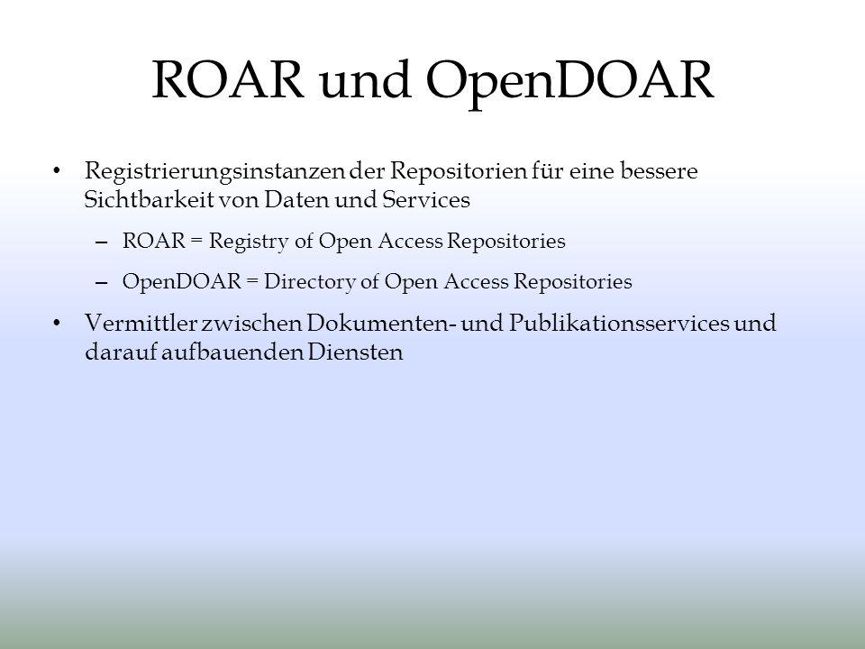 ROAR und OpenDOAR Registrierungsinstanzen der Repositorien für eine bessere Sichtbarkeit von Daten und Services.