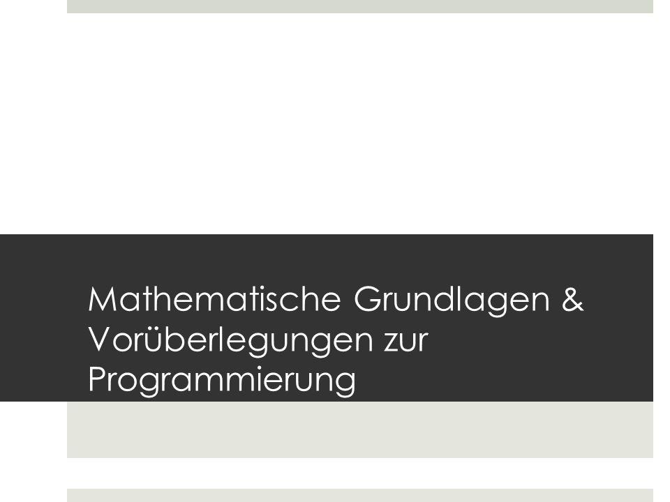 Mathematische Grundlagen & Vorüberlegungen zur Programmierung