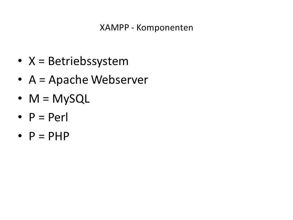 X = Betriebssystem A = Apache Webserver M = MySQL P = Perl P = PHP