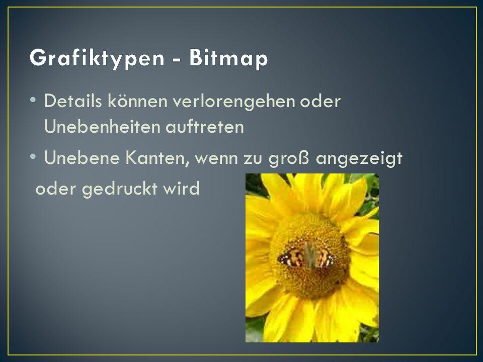 Grafiktypen - Bitmap Details können verlorengehen oder Unebenheiten auftreten. Unebene Kanten, wenn zu groß angezeigt.