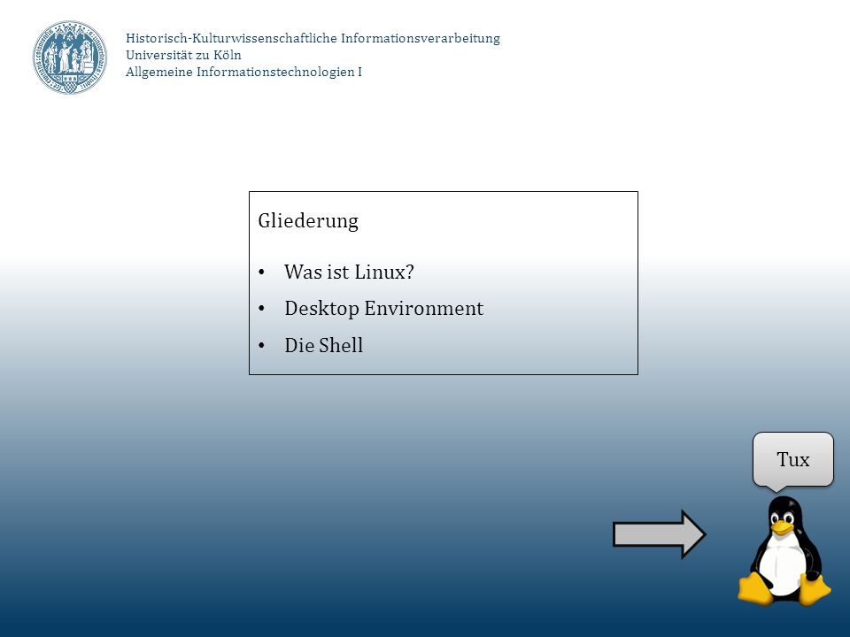 Gliederung Was ist Linux Desktop Environment Die Shell Tux His