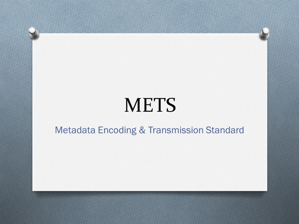Metadata Encoding & Transmission Standard