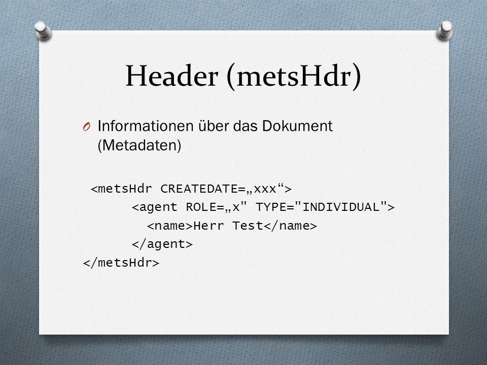 Header (metsHdr) Informationen über das Dokument (Metadaten)