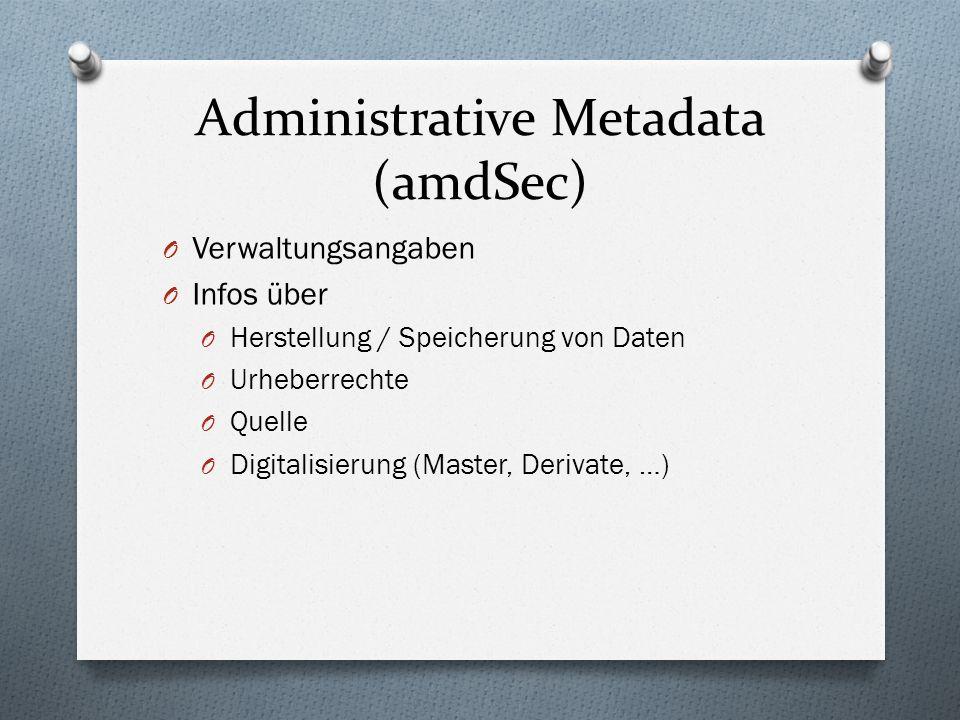 Administrative Metadata (amdSec)