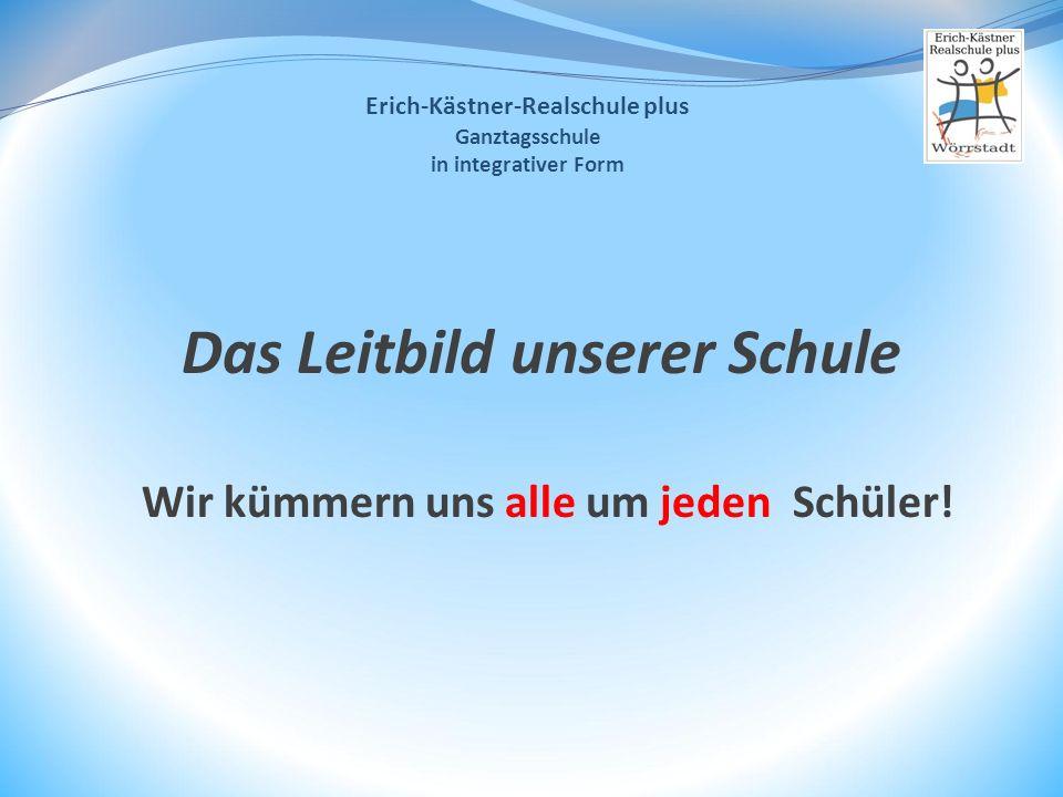 Erich-Kästner-Realschule plus Das Leitbild unserer Schule