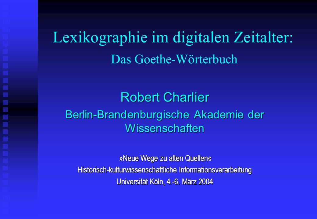 Lexikographie im digitalen Zeitalter: Das Goethe-Wörterbuch