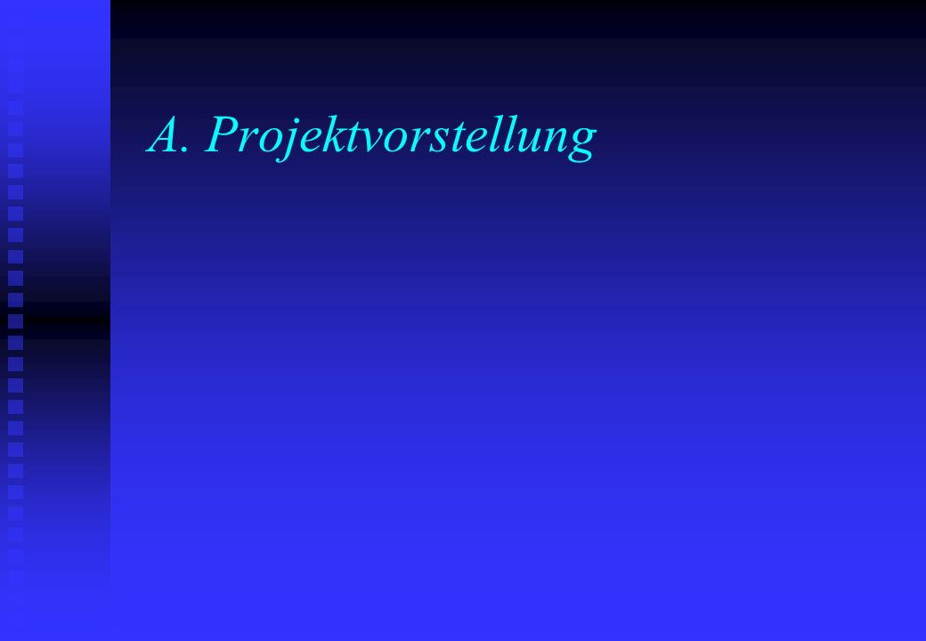 A. Projektvorstellung