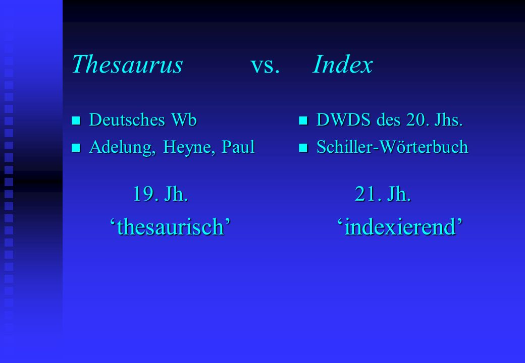 Thesaurus vs. Index 'indexierend' Deutsches Wb Adelung, Heyne, Paul