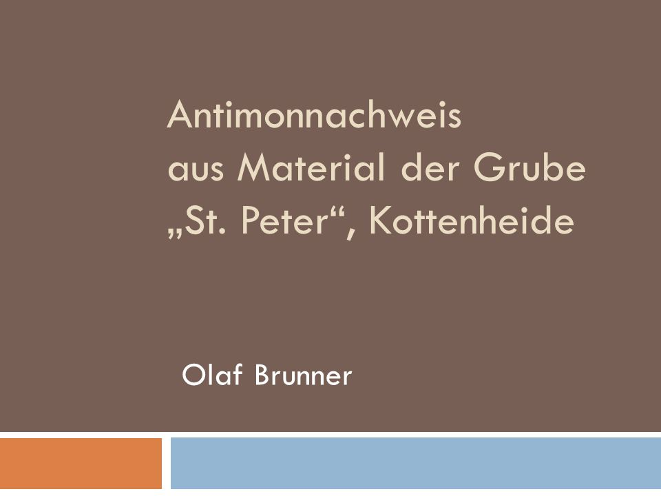 "Antimonnachweis aus Material der Grube ""St. Peter , Kottenheide"