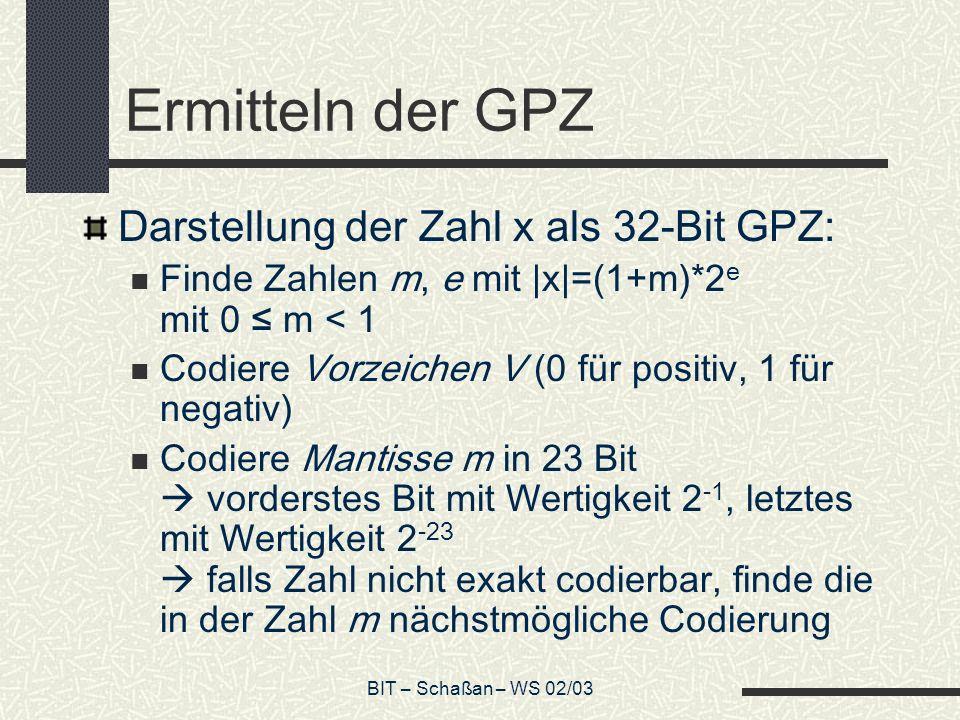 Ermitteln der GPZ Darstellung der Zahl x als 32-Bit GPZ:
