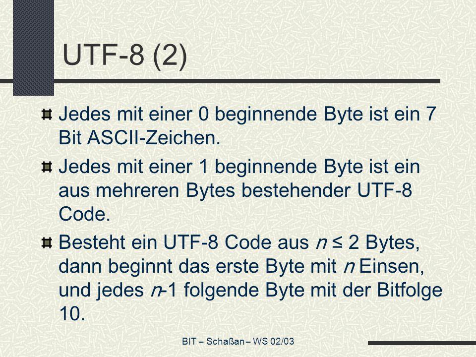 UTF-8 (2) Jedes mit einer 0 beginnende Byte ist ein 7 Bit ASCII-Zeichen.