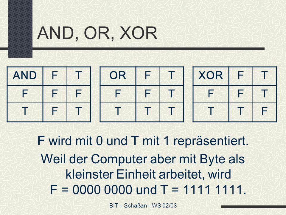 F wird mit 0 und T mit 1 repräsentiert.