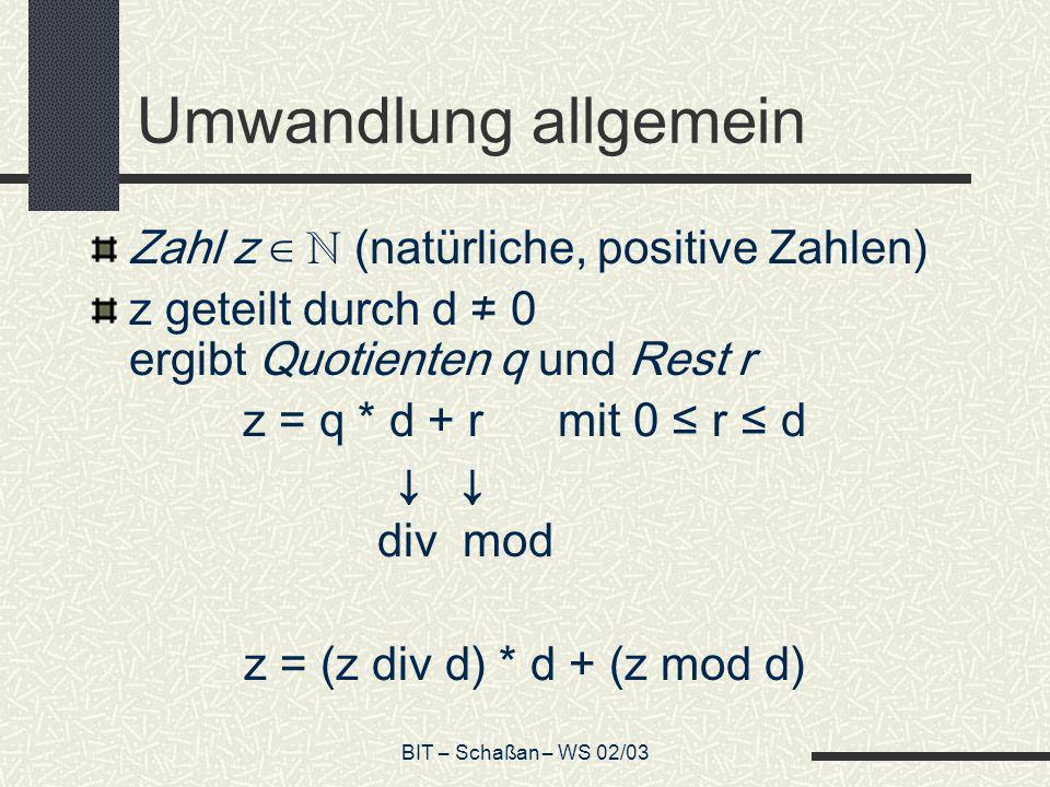 Umwandlung allgemein Zahl z ∈ ℕ (natürliche, positive Zahlen)