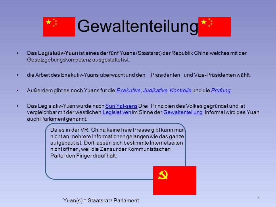 Gewaltenteilung Das Legislativ-Yuan ist eines der fünf Yuans (Staatsrat) der Republik China welches mit der Gesetzgebungskompetenz ausgestattet ist:
