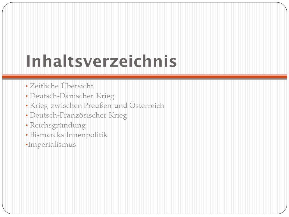 Inhaltsverzeichnis Zeitliche Übersicht Deutsch-Dänischer Krieg