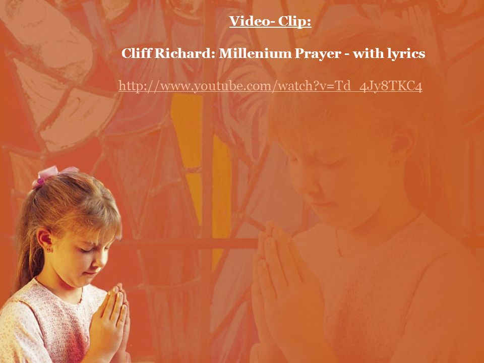 Video- Clip: Cliff Richard: Millenium Prayer - with lyrics http://www