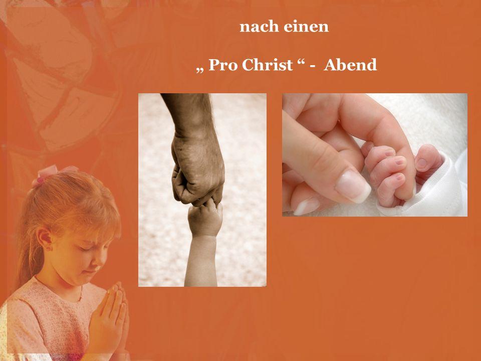"""nach einen """" Pro Christ - Abend"""