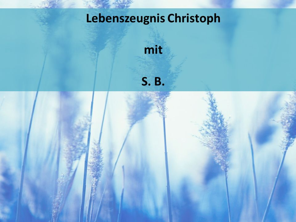 Lebenszeugnis Christoph