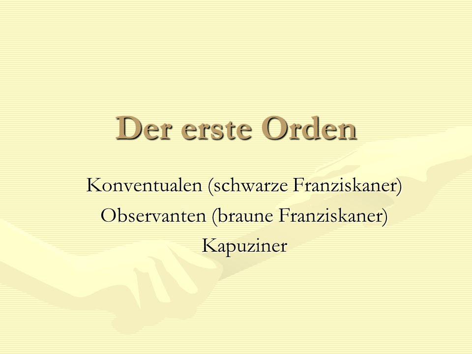 Der erste Orden Konventualen (schwarze Franziskaner)