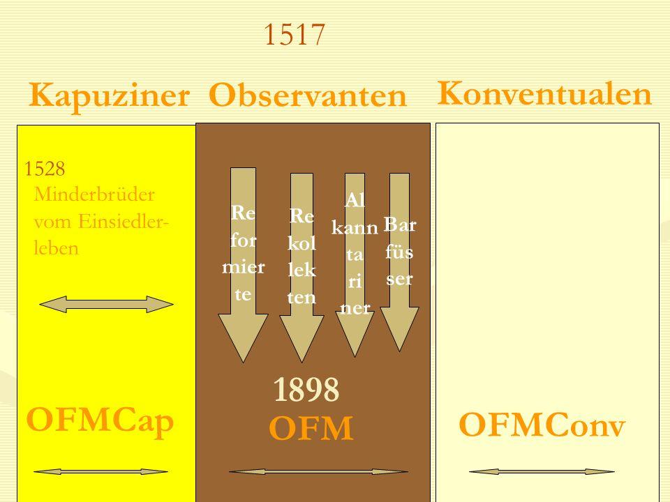 Kapuziner Observanten Konventualen 1898 OFMCap OFM OFMConv 1517 1528