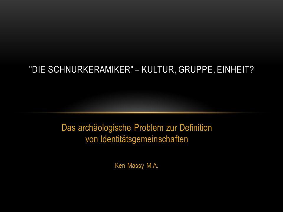Die Schnurkeramiker – Kultur, Gruppe, Einheit