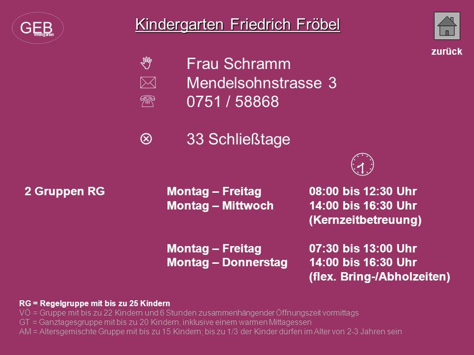  Kindergarten Friedrich Fröbel GEB  Frau Schramm