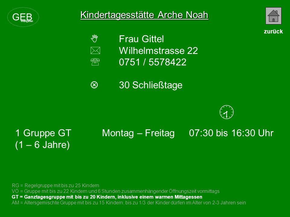  Kindertagesstätte Arche Noah GEB  Frau Gittel  Wilhelmstrasse 22
