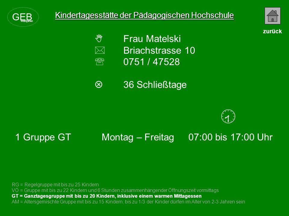  GEB  Frau Matelski  Briachstrasse 10  0751 / 47528