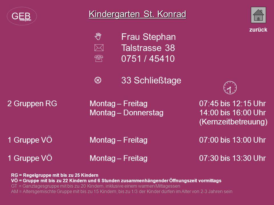  Kindergarten St. Konrad GEB  Frau Stephan  Talstrasse 38