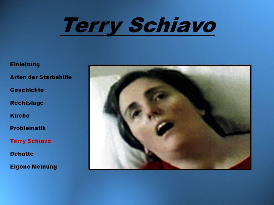 Terry Schiavo Einleitung Arten der Sterbehilfe Geschichte Rechtslage