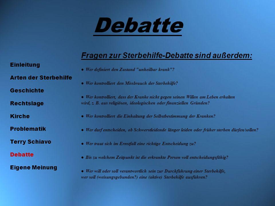 Debatte Fragen zur Sterbehilfe-Debatte sind außerdem: Einleitung