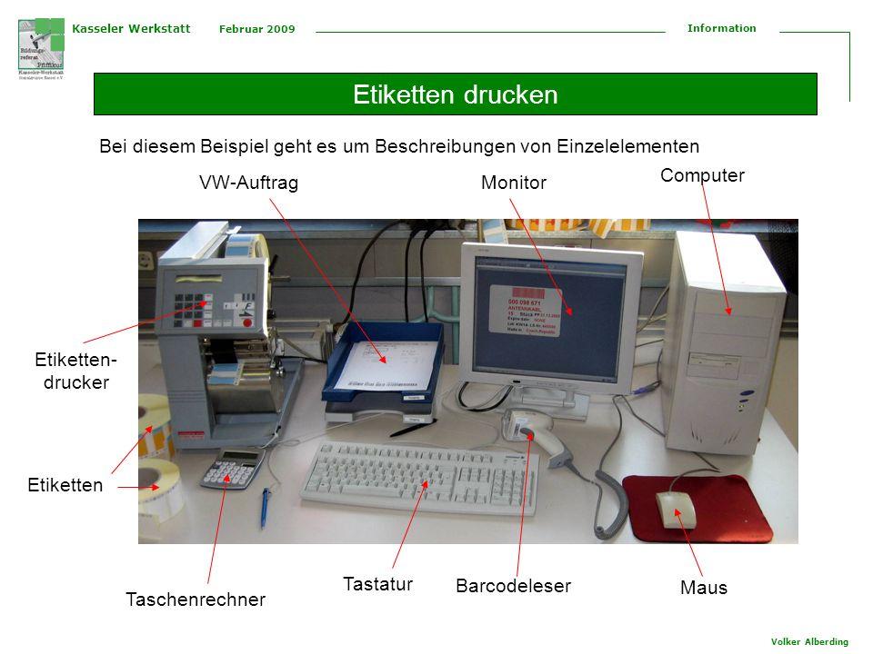 Etiketten drucken Bei diesem Beispiel geht es um Beschreibungen von Einzelelementen. Computer. VW-Auftrag.